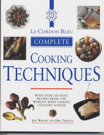 Cordon Bleu Complete Cookery Techniques: Jeni Wright
