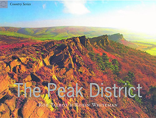 The Peak District (Country) (9781841882208) by Rob Talbot; Robin Whiteman