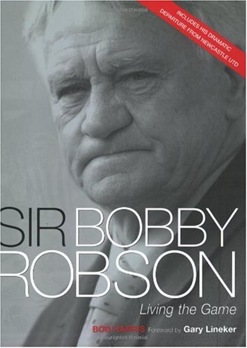 9781841882444: Sir Bobby Robson: Living the Game