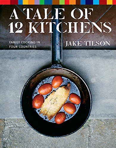 9781841882628: A Tale of 12 Kitchens: Family Cooking in Four Countries