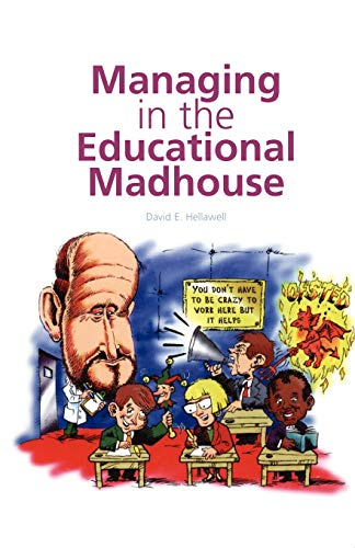 9781841900117: Managing in the Educational Madhouse: A Guide for School Managers