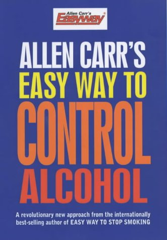 9781841930503: The Easy Way to Control Alcohol