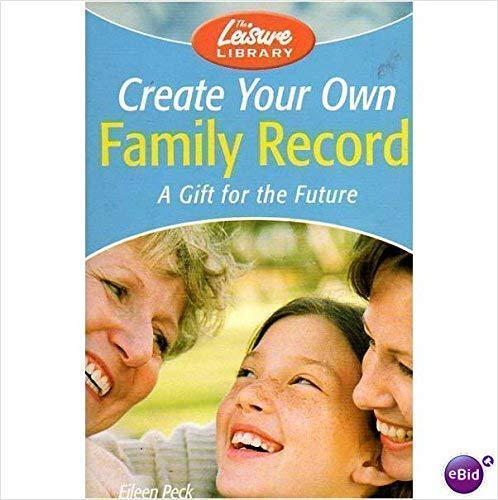9781841931180: Create Your Family Records: A Gift For The Future (Leisure Library)