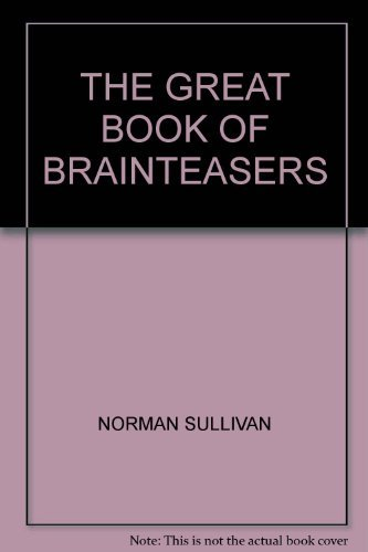 The Great Book of Brainteasers: Sullivan, Norman