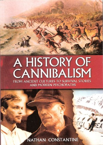 9781841934037: A History of Cannibalism from Ancient Cultures to Survival Stories and Modern Psychopaths