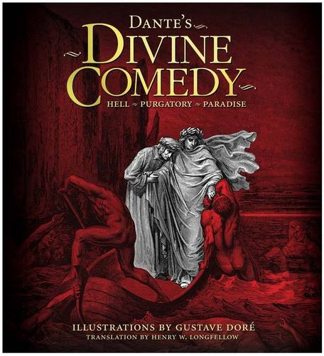 The Divine Comedy: Hell, Purgatory, Paradise: Dante Alighieri