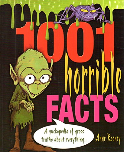 9781841934693: 1001 Horrible Facts: A Yukkopedia of Gross Truths about Everything (1001 Series)