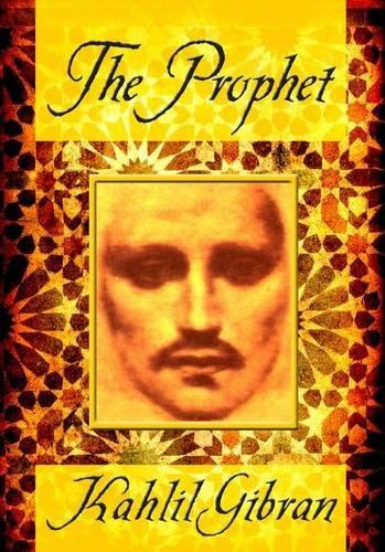 The Prophet: Gibran, Kahlil