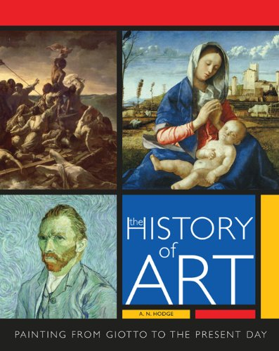 The History of Art: Painting from Giotto: A N Hodge