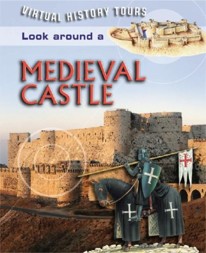 9781841937243: Look Around a Medieval Castle (Virtual History Tours)