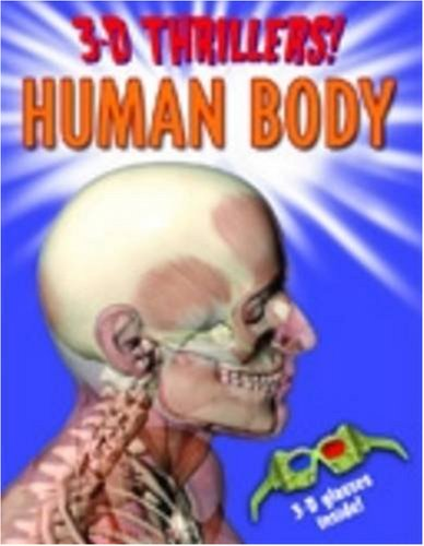 9781841937342: 3-D Thrillers! Human Body (3D Thrillers)
