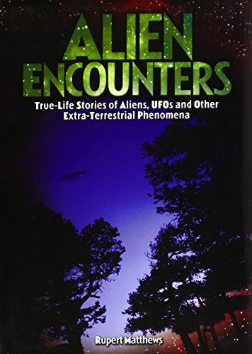 9781841938493: Alien Encounters: True-Life Stories of Aliens, UFOs and Other Extra-Terrestrial Phenomena