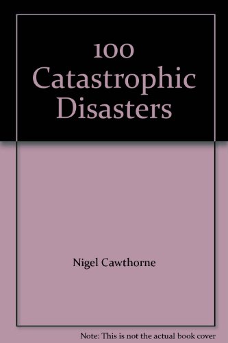 9781841938646: 100 Catastrophic Disasters