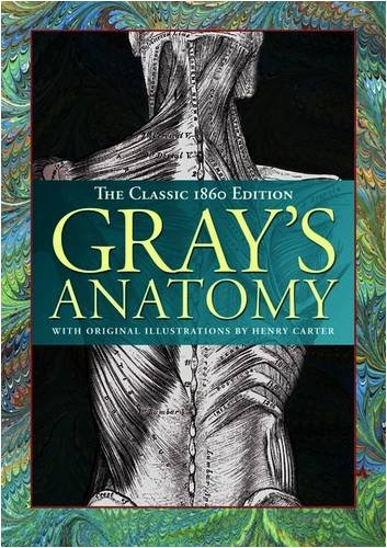 Gray's Anatomy: The Classic 1860 Edition with: Gray, Henry