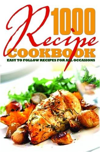 9781841939988: 1000 Recipe Cookbook: Easy to Follow Recipes for All Occasions