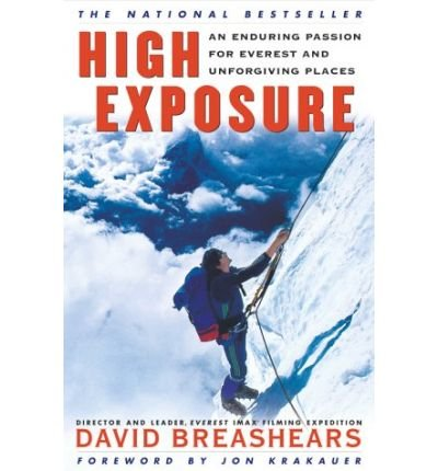 9781841950051: High Exposure: An Enduring Passion for Everest and Unforgiving Places