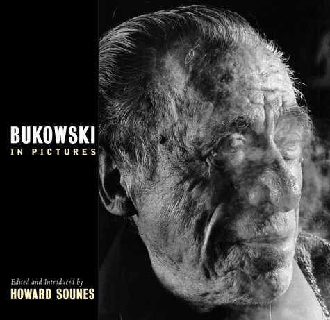Bukowski in Pictures: Sounes, Howard