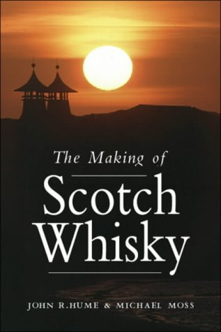 9781841950105: The Making of Scotch Whisky: A History of the Scotch Whiskey Distilling Industry