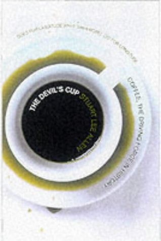 9781841950440: The Devil's Cup: Coffee, the Driving Force in History