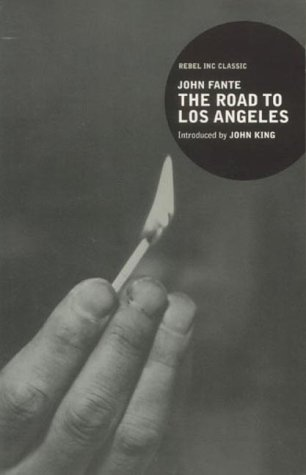 "The Road to Los Angeles (""Rebel Inc."": Fante, John"