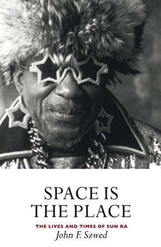 9781841950556: Space is the Place: The Lives and Times of Sun Ra