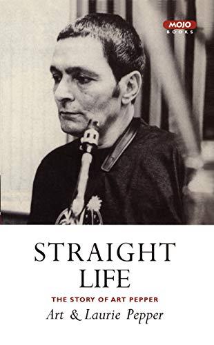 9781841950648: Straight Life: The Story Of Art Pepper
