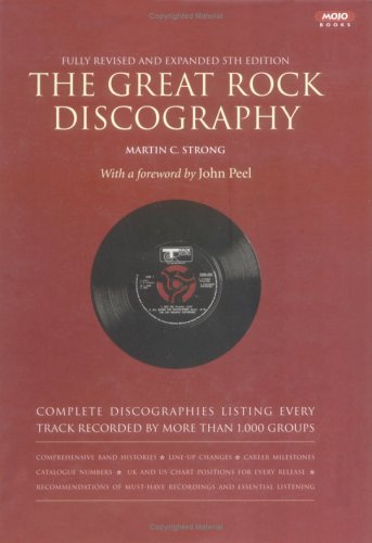 9781841950792: The Great Rock Discography: Complete Discographies Listing Every Track Recorded by More Than 1,000 Groups