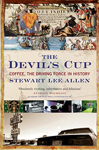 9781841951430: The Devil's Cup: Coffee, the Driving Force in History
