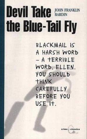 9781841951645: Devil Take the Blue-tail Fly (Canongate Crime Classics)