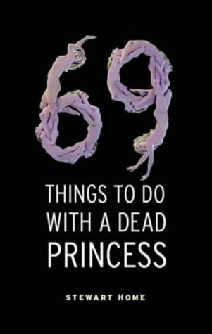 9781841951829: 69 Things To Do With A Dead Princess