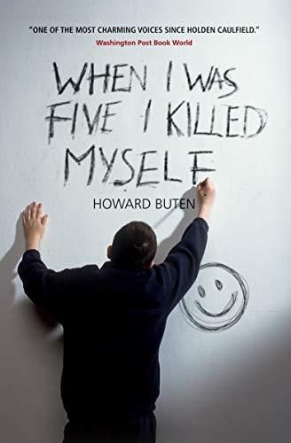 When I Was Five I Killed Myself: Buten, Howard