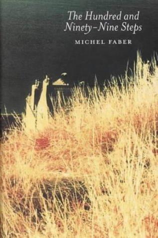 The Hundred and Ninety-Nine Steps ** SIGNED: Faber, Michel