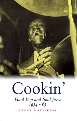 9781841952390: Cookin': Hard Bop and Soul Jazz 1954-65 (A Michael Neugebauer Book)