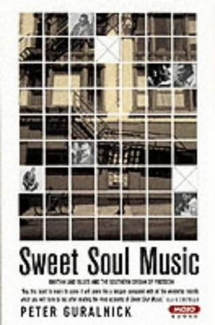 9781841952406: Sweet Soul Music: Rhythm And Blues And The Southern Dream Of Freedom