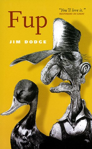 Fup: A Modern Fable: Dodge, Jim