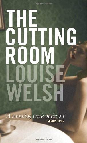 The Cutting Room-SIGNED, LOCATED & DATED FIRST PRINTING: Welsh, Louise