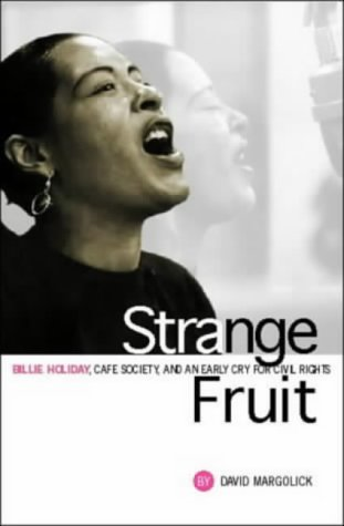 9781841952840: Strange Fruit: Billie Holiday, Café Society And An Early Cry For Civil Rights