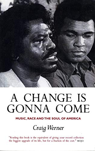 9781841952963: A Change Is Gonna Come: Music, Race And The Soul Of America