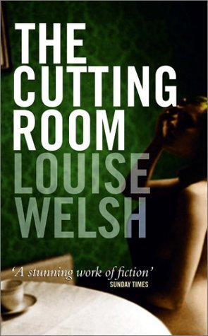 The Cutting Room: Welsh, Louise