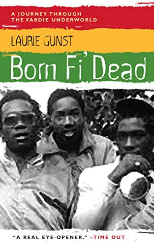 9781841953861: Born Fi' Dead: A Journey Through the Yardie Underworld
