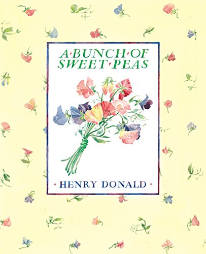 A Bunch of Sweet Peas: Donaly, Henry Paper; Donald, Henry