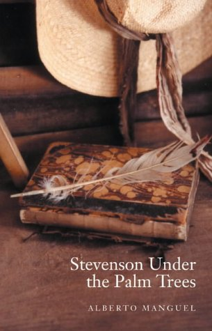 Stevenson Under The Palm Trees (1841954497) by Manguel, Alberto
