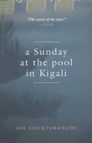 A Sunday at the Pool in Kigali: Courtemanche, Gil