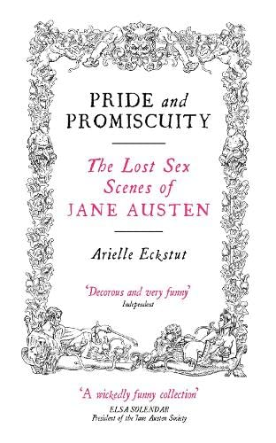 9781841954585: Pride And Promiscuity: The Lost Sex Scenes of Jane Austen