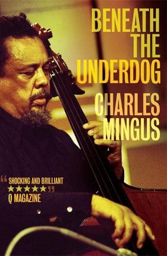 Beneath The Underdog: Charles Mingus, Richard
