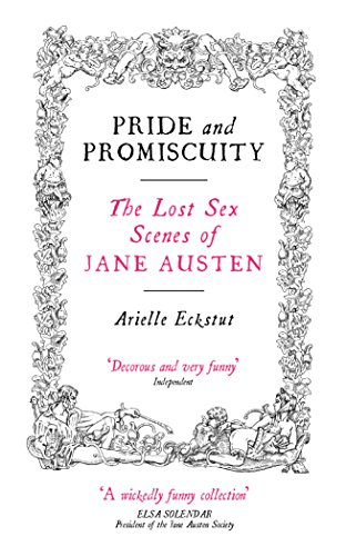 9781841955827: Pride And Promiscuity: The Lost Sex Scenes of Jane Austen