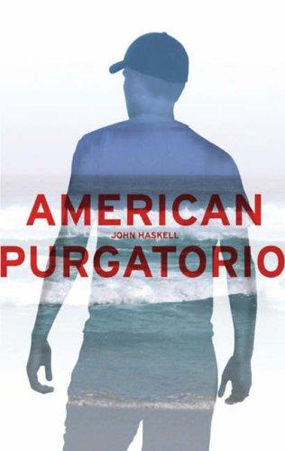 American Purgatorio: John Haskell