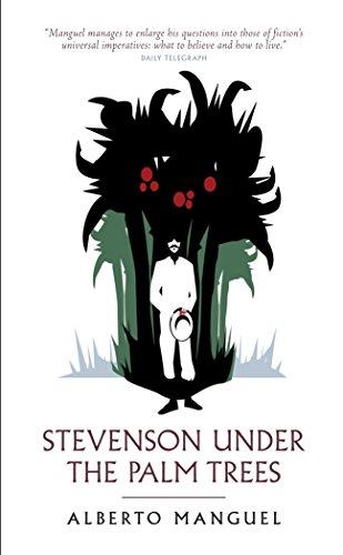 Stevenson Under the Palm Trees (Main): Alberto Manguel