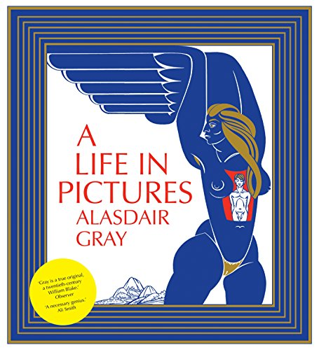 A Life in Pictures: Alasdair Gray