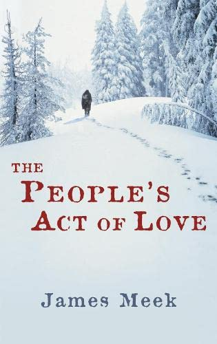 The People's Act of Love-SIGNED FIRST PRINTING: Meek, James